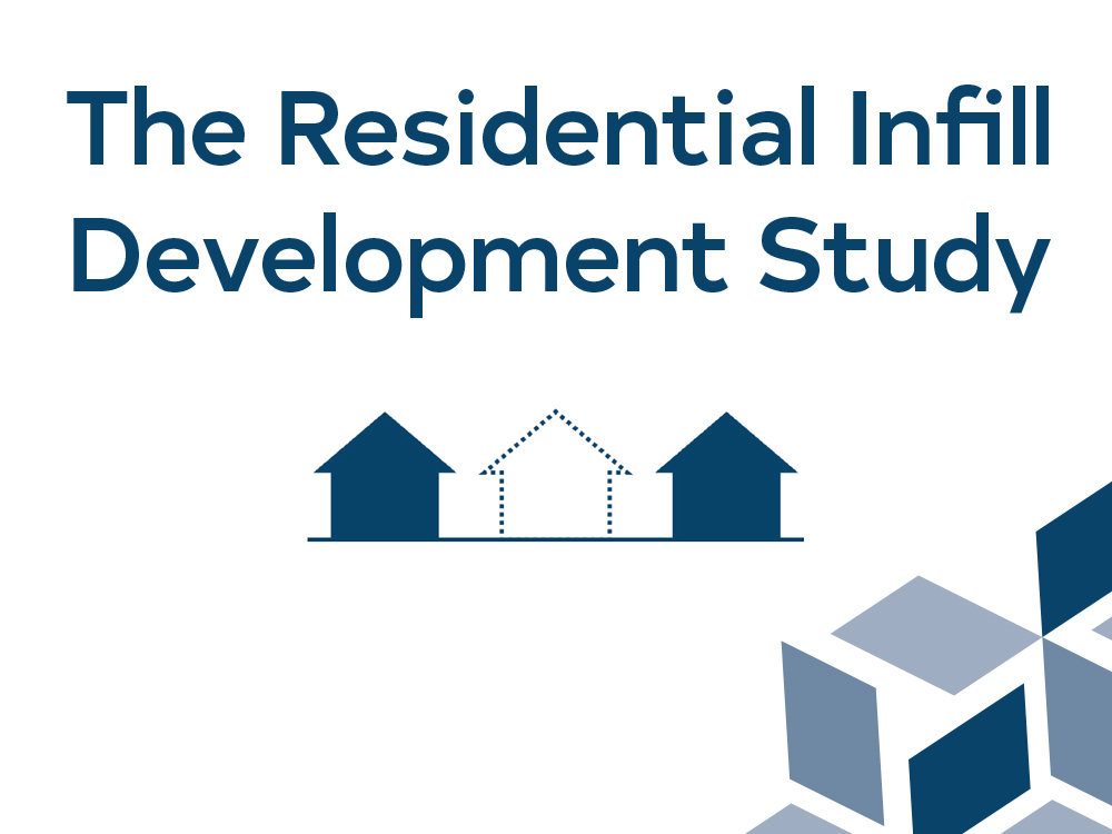 Help Us Make Smart Policies to Manage Infill Development in Existing Neighborhoods